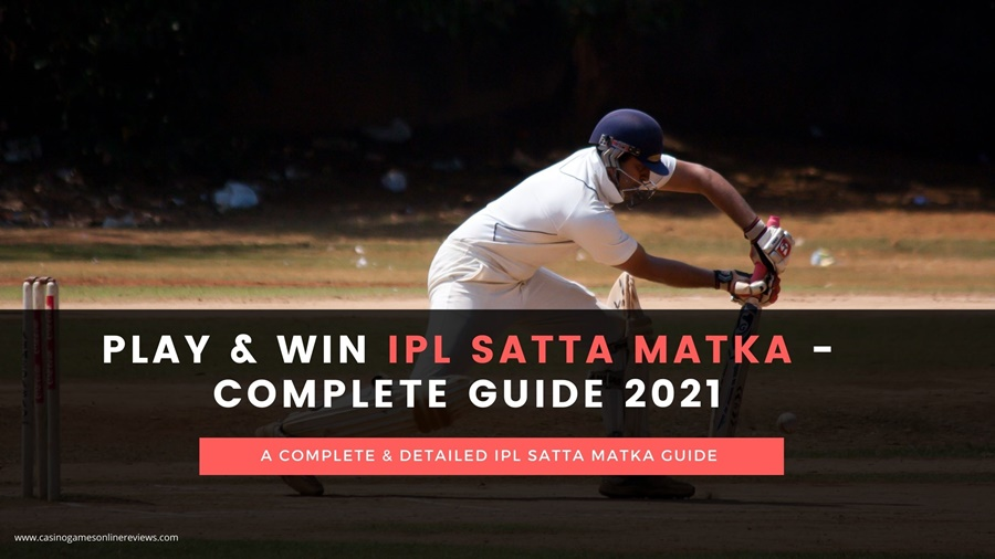 How to play IPL Satta Matka in India – Complete Guide 2021