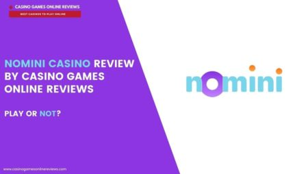 Nomini Casino Review – In-depth and Honest Review
