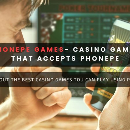 Phonepe Games – Casino Games that Accept PhonePe
